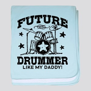Future Drummer Like My Daddy baby blanket