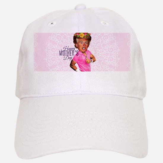 happy mothers day trump Baseball Baseball Cap