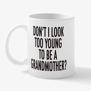 Too young to be a grandmother Mug