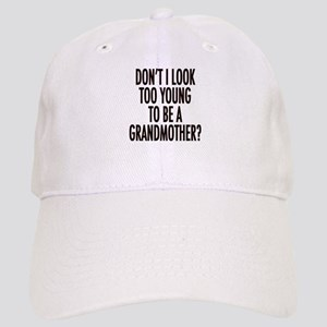 Too young to be a grandmother Cap