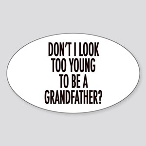 Too young to be a grandfather Oval Sticker