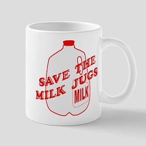 Save The Milk Jugs Mug
