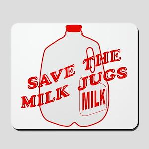 Save The Milk Jugs Mousepad
