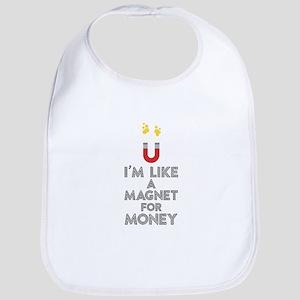 Like a magnet for money Cb07v Baby Bib
