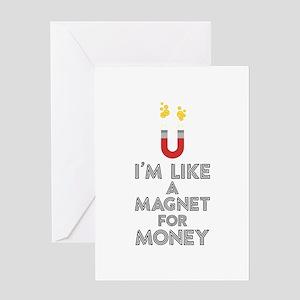 Like a magnet for money Cb07v Greeting Cards