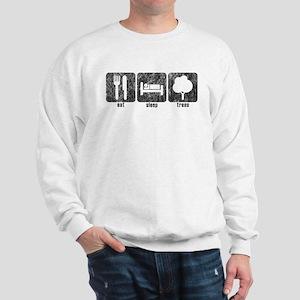 Eat Sleep Trees (deciduous) Sweatshirt