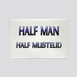 Half Man Half Mustelid Rectangle Magnet