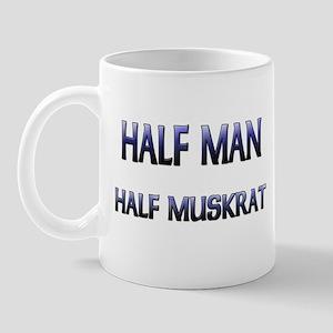 Half Man Half Muskrat Mug