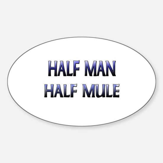 Half Man Half Mule Oval Decal