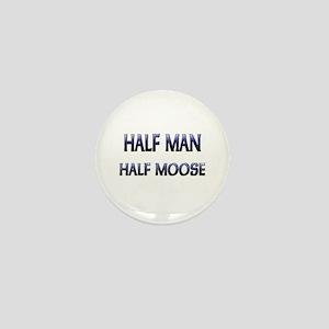 Half Man Half Moose Mini Button