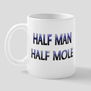 Half Man Half Mole Mug