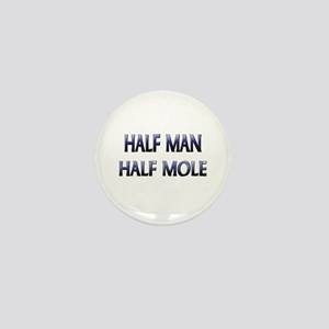 Half Man Half Mole Mini Button