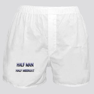 Half Man Half Meerkat Boxer Shorts