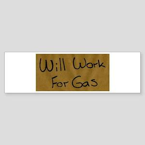 Will Work For Gas Bumper Sticker