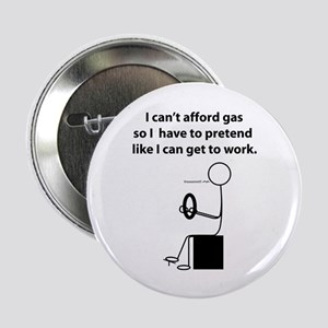 """Can't Afford Gas So I Have to 2.25"""" Button"""