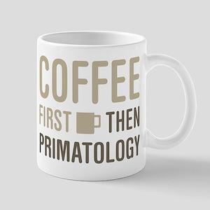 Coffee Then Primatology Mugs