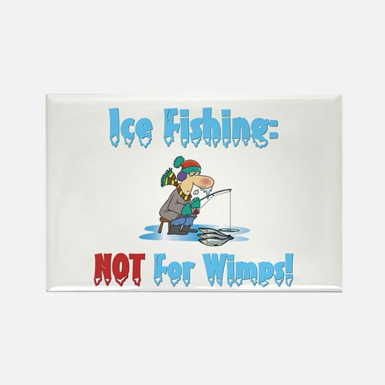 Ice Fishing not for wimps Rectangle Magnet