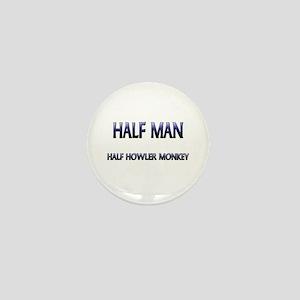 Half Man Half Howler Monkey Mini Button