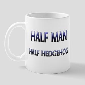 Half Man Half Hedgehog Mug