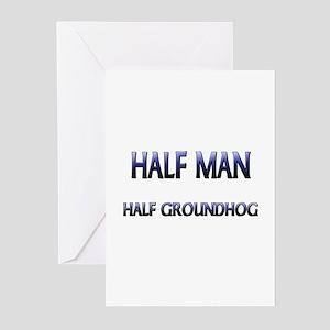 Half Man Half Groundhog Greeting Cards (Pk of 10)