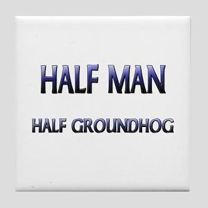 Half Man Half Groundhog Tile Coaster