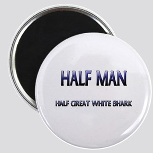 Half Man Half Great White Shark Magnet