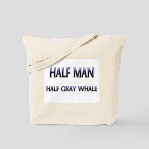 Half Man Half Gray Whale Tote Bag
