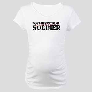 dontmess_soldier Maternity T-Shirt