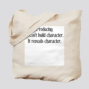 Producing reveals character Tote Bag