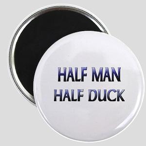 Half Man Half Duck Magnet