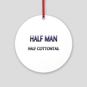 Half Man Half Cottontail Ornament (Round)