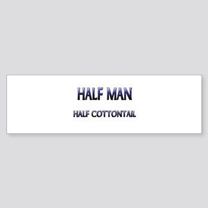 Half Man Half Cottontail Bumper Sticker