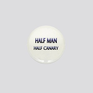 Half Man Half Canary Mini Button