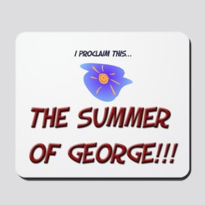 The Summer of George! Mousepad