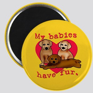 My Babies Have Fur Magnet