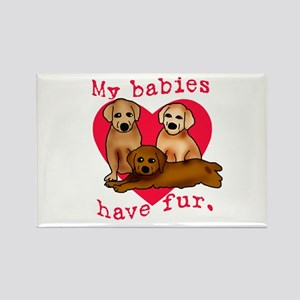 My Babies Have Fur Rectangle Magnet