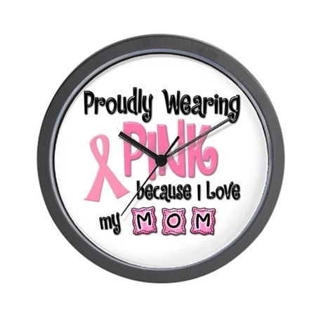 Proudly Wearing Pink 2 (Mom) Wall Clock