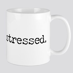 simply stated -- stressed. Mug