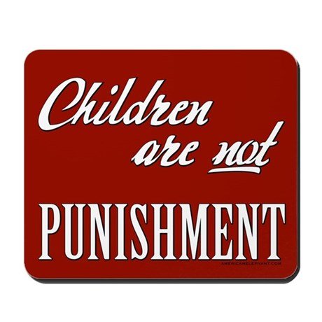 Children Are Not Punishment Mousepad