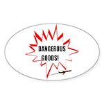 DANGEROUS GOODS! Oval Sticker