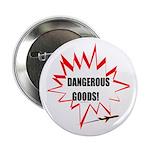 DANGEROUS GOODS! Button