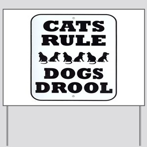 Cats Rule Yard Sign