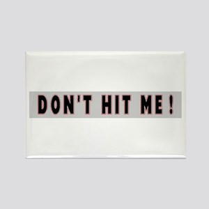 Don't Hit Me ! Rectangle Magnet