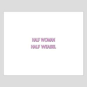 Half Woman Half Weasel Small Poster
