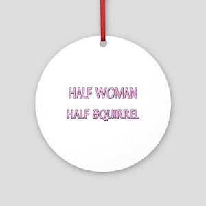 Half Woman Half Squirrel Ornament (Round)
