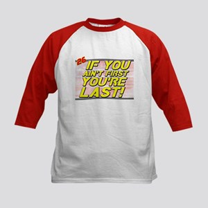 If You Ain't First You're Last Kid Baseball Jersey