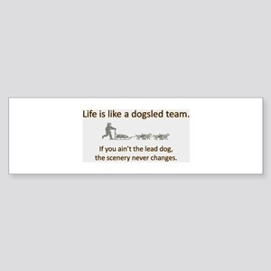 Life is like a dogsled team Bumper Sticker
