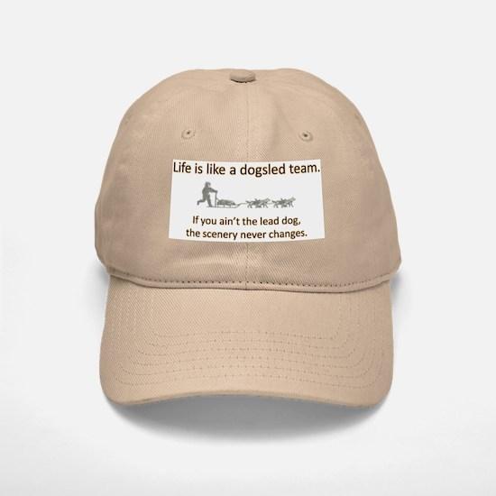 Life is like a dogsled team Baseball Baseball Cap