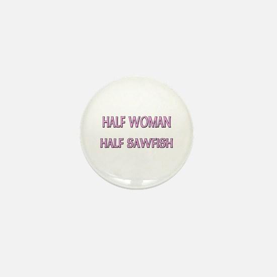 Half Woman Half Sawfish Mini Button