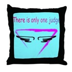 There is only one judge Throw Pillow